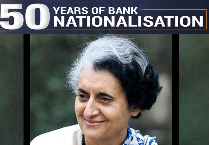 50 Years Of Bank Nationalisation: